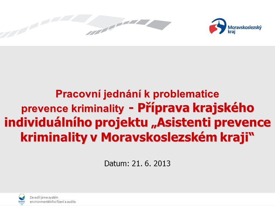 Zavedli jsme systém environmentálního řízení a auditu Zavedli jsme systém environmentálního řízení a auditu Pracovní jednání k problematice prevence k