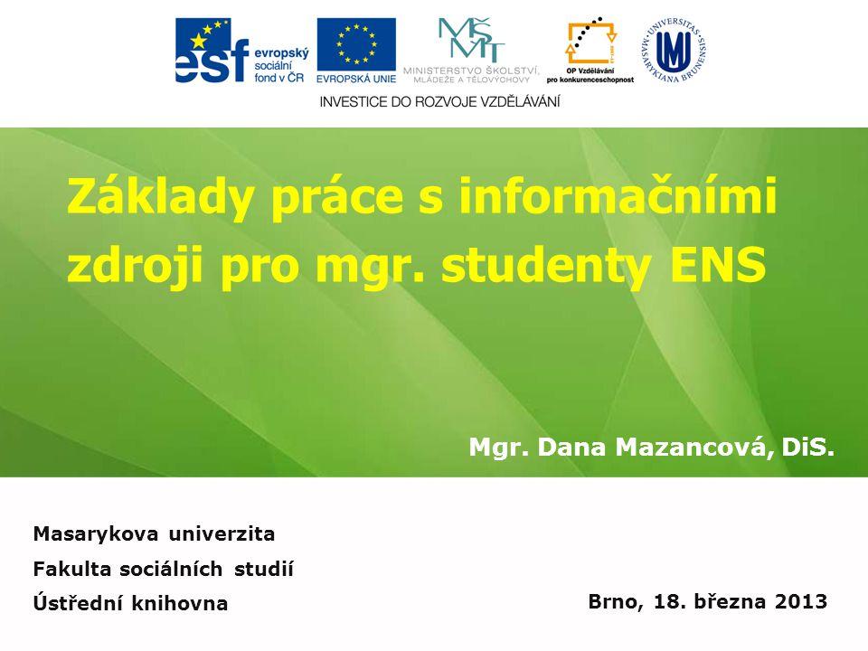 Základy práce s informačními zdroji pro mgr. studenty ENS Mgr.
