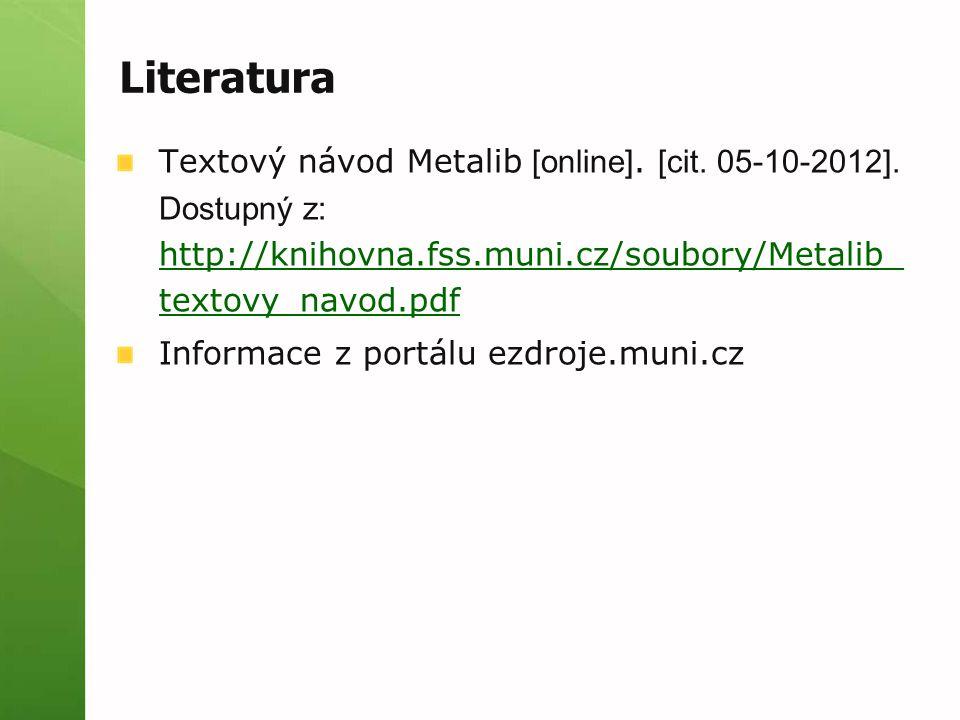 Literatura Textový návod Metalib [online]. [cit. 05-10-2012].