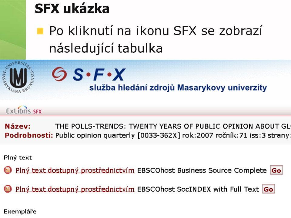 SFX ukázka V ní se můžeme dočíst, že plný text je obsažen v databázi EBSCO a kliknutím na hypertextový odkaz se k němu prolinkovat