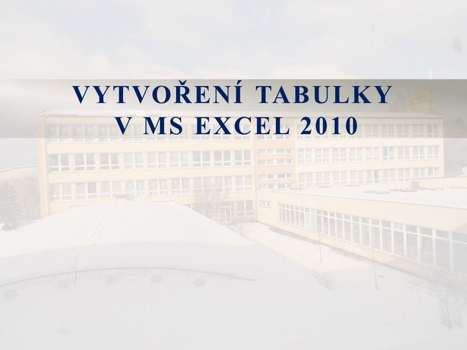 VYTVOŘENÍ TABULKY V MS EXCEL 2010