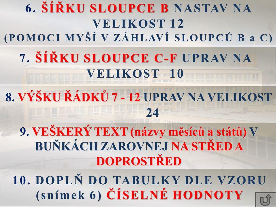 ŠÍŘKU SLOUPCE B 6.