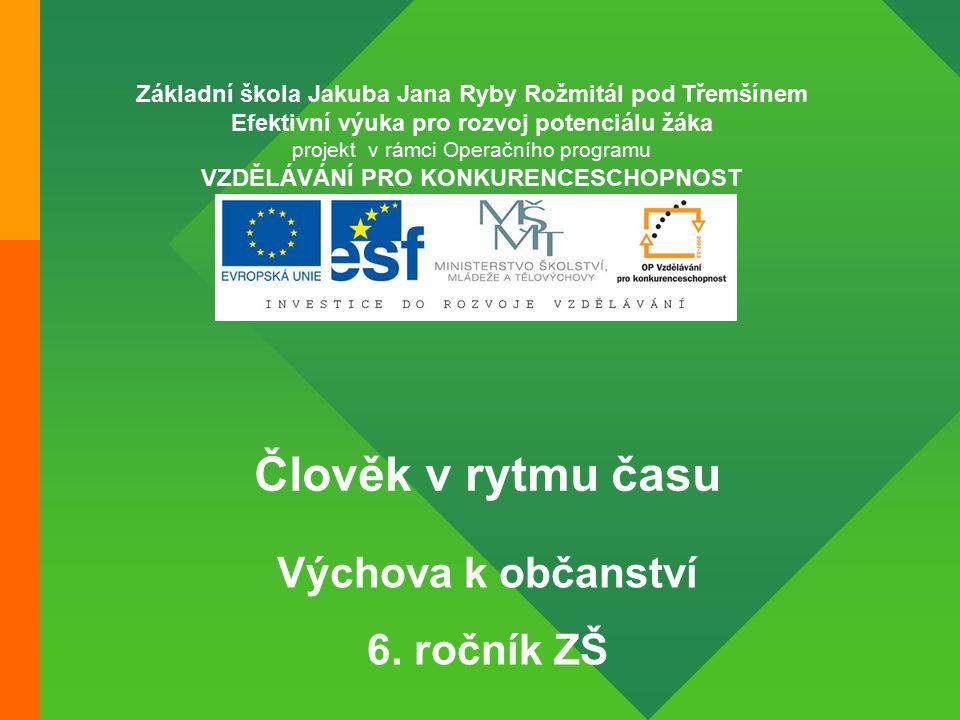 Člověk v rytmu času 6.ročník ZŠ Použitý software: držitel licence - ZŠ J.