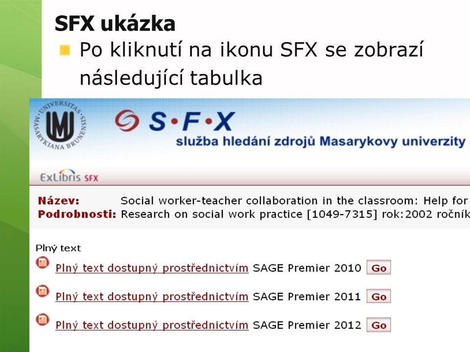 SFX ukázka V ní se můžeme dočíst, že plný text je obsažen v databázi Sage a kliknutím na hypertextový odkaz se k němu prolinkovat