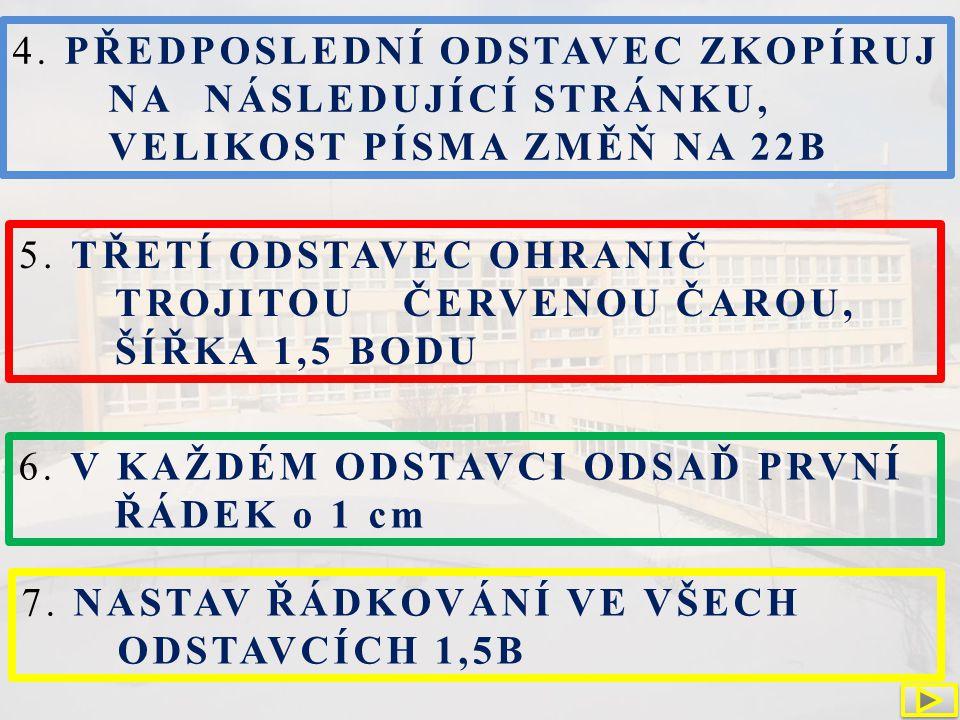 5. TŘETÍ ODSTAVEC OHRANIČ TROJITOU ČERVENOU ČAROU, ŠÍŘKA 1,5 BODU 4.