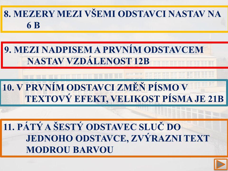 8. MEZERY MEZI VŠEMI ODSTAVCI NASTAV NA 6 B 9.
