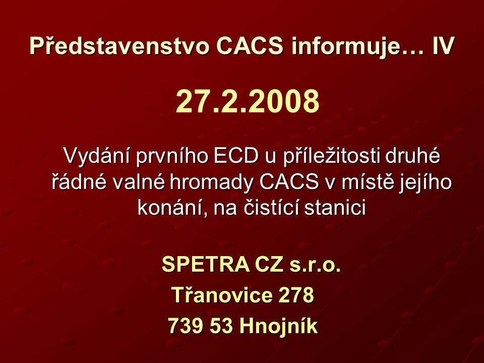 Vydání prvního ECD u příležitosti druhé řádné valné hromady CACS v místě jejího konání, na čistící stanici SPETRA CZ s.r.o.