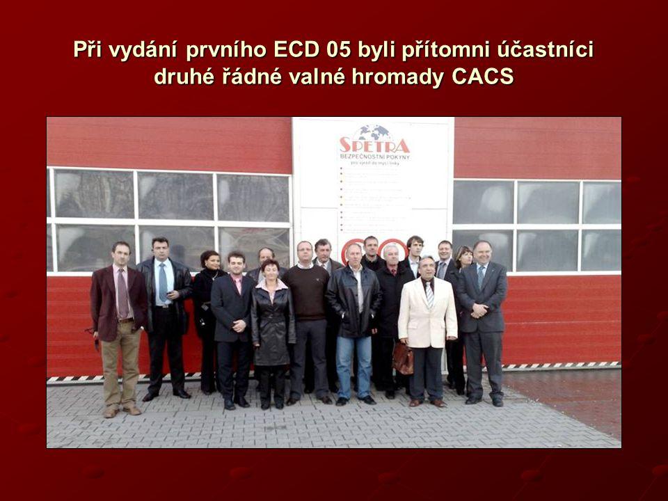 Při vydání prvního ECD 05 byli přítomni účastníci druhé řádné valné hromady CACS