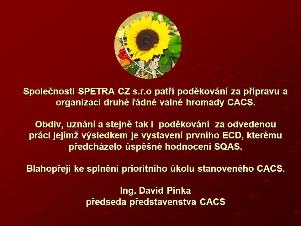 Společnosti SPETRA CZ s.r.o patří poděkování za přípravu a organizaci druhé řádné valné hromady CACS.