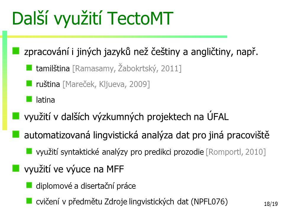 18/19 Další využití TectoMT zpracování i jiných jazyků než češtiny a angličtiny, např.