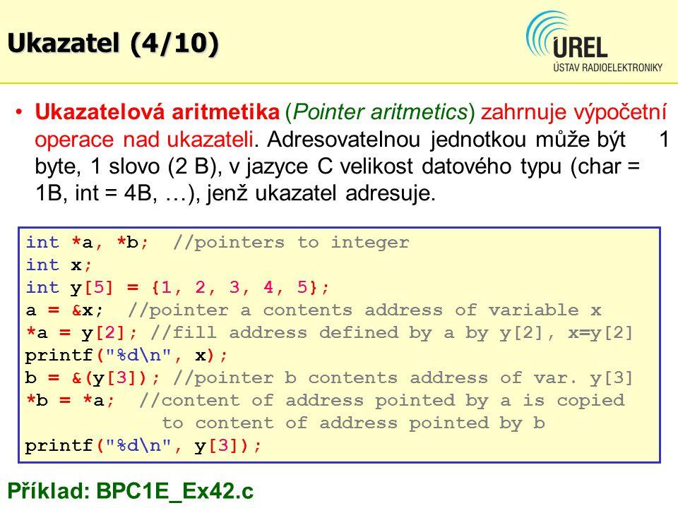 Ukazatelová aritmetika (Pointer aritmetics) zahrnuje výpočetní operace nad ukazateli.