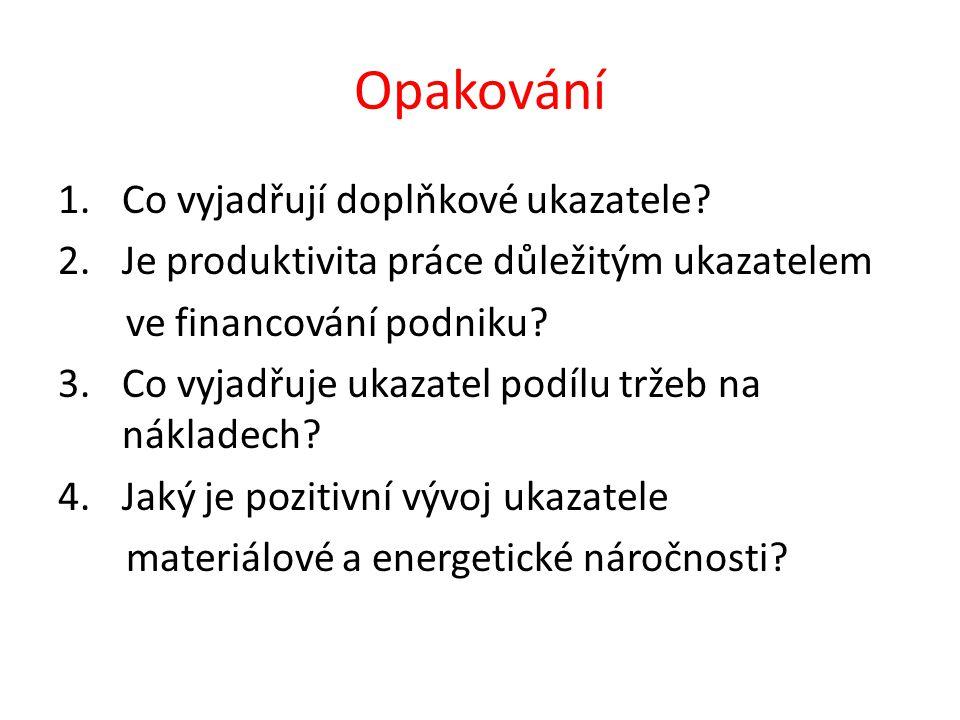 Odpovědi na otázky 1.Doplňkové ukazatele řeší např.