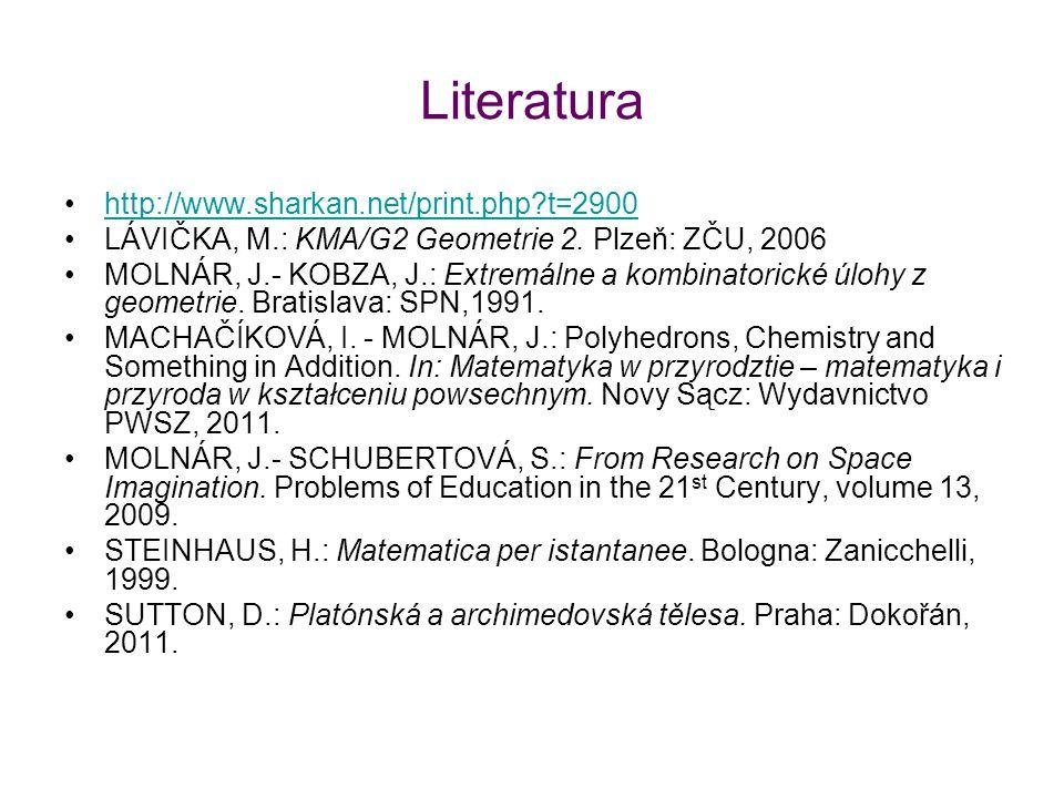 Literatura http://www.sharkan.net/print.php?t=2900 LÁVIČKA, M.: KMA/G2 Geometrie 2. Plzeň: ZČU, 2006 MOLNÁR, J.- KOBZA, J.: Extremálne a kombinatorick