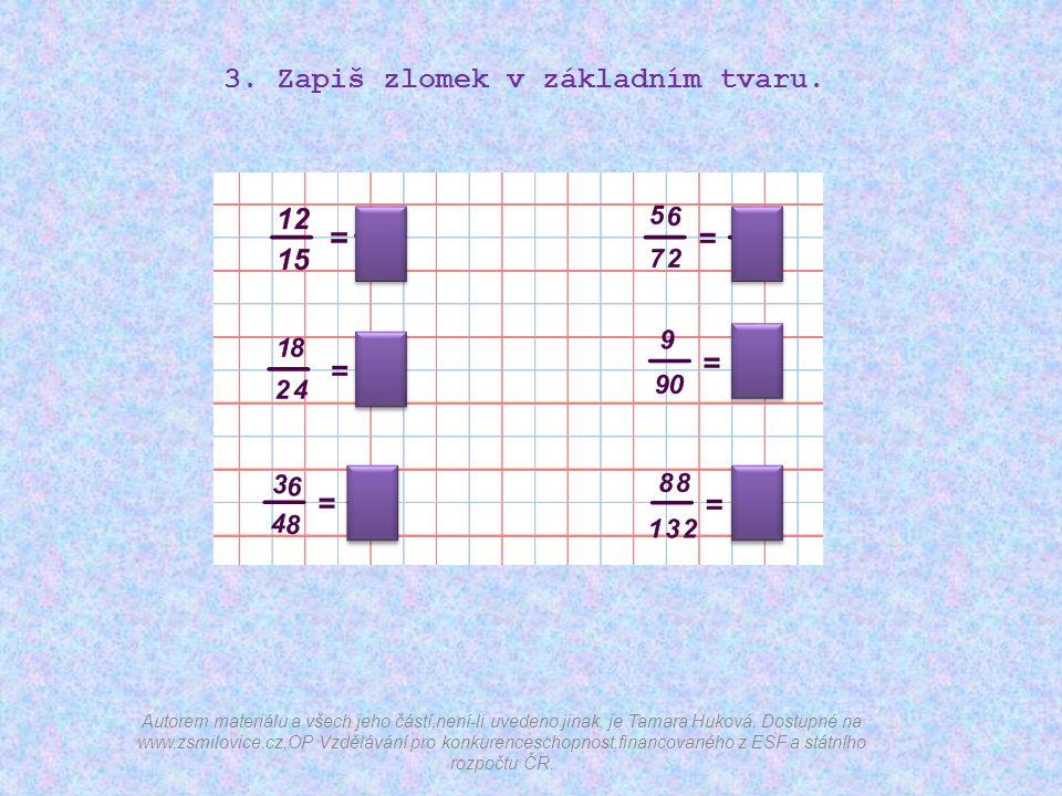 3. Zapiš zlomek v základním tvaru.