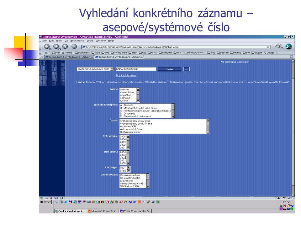 Vyhledání konkrétního záznamu – asepové/systémové číslo