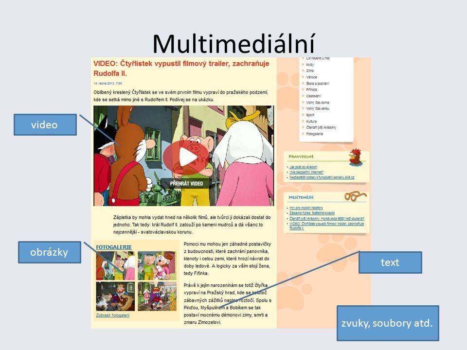 Multimediální video obrázky text zvuky, soubory atd.