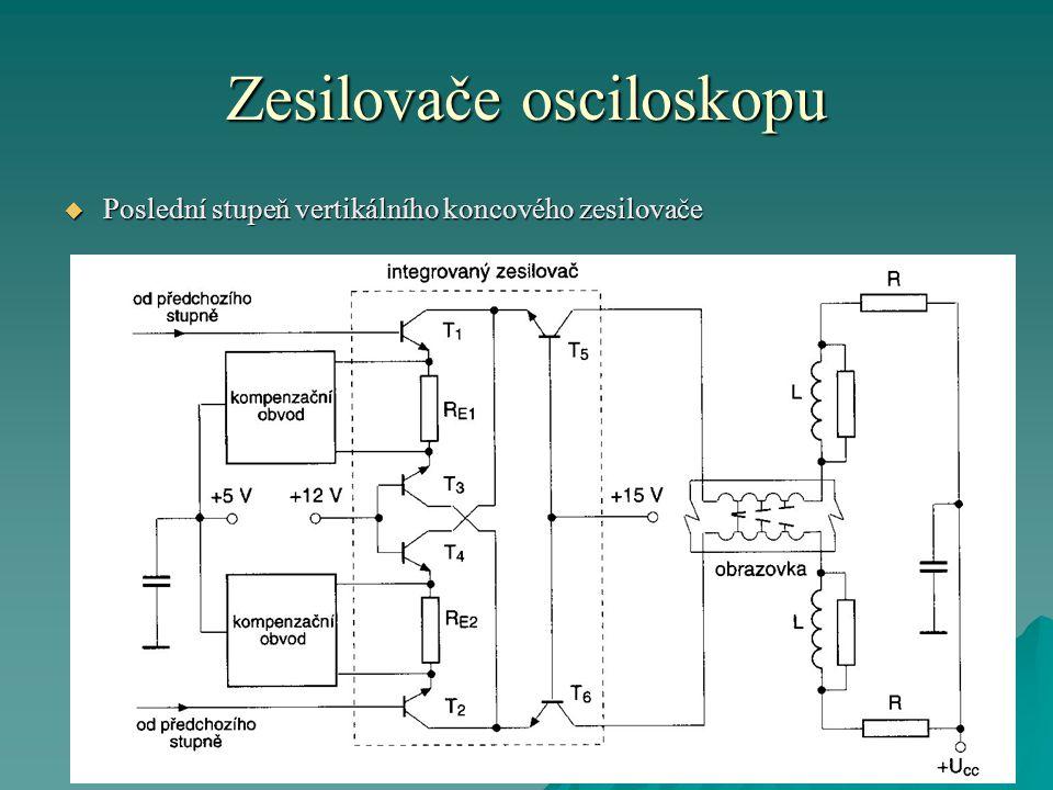 Zesilovače osciloskopu  Poslední stupeň vertikálního koncového zesilovače