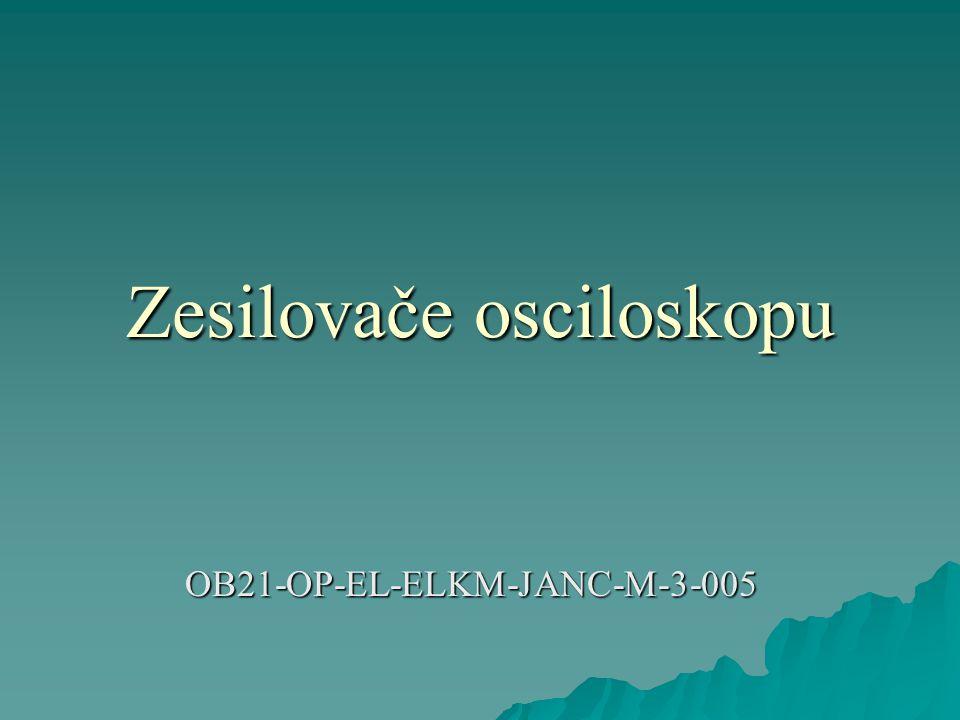 Zesilovače osciloskopu OB21-OP-EL-ELKM-JANC-M-3-005