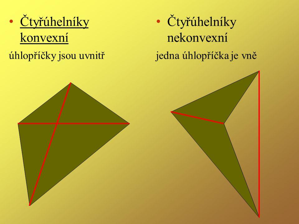 Čtyřúhelníky konvexní úhlopříčky jsou uvnitř Čtyřúhelníky nekonvexní jedna úhlopříčka je vně