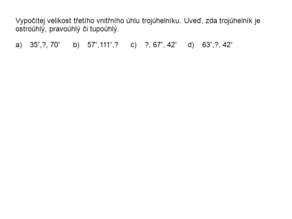Vypočítej velikost třetího vnitřního úhlu trojúhelníku.