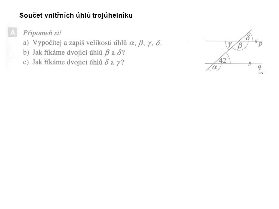 Součet vnitřních úhlů trojúhelníku Obr.1