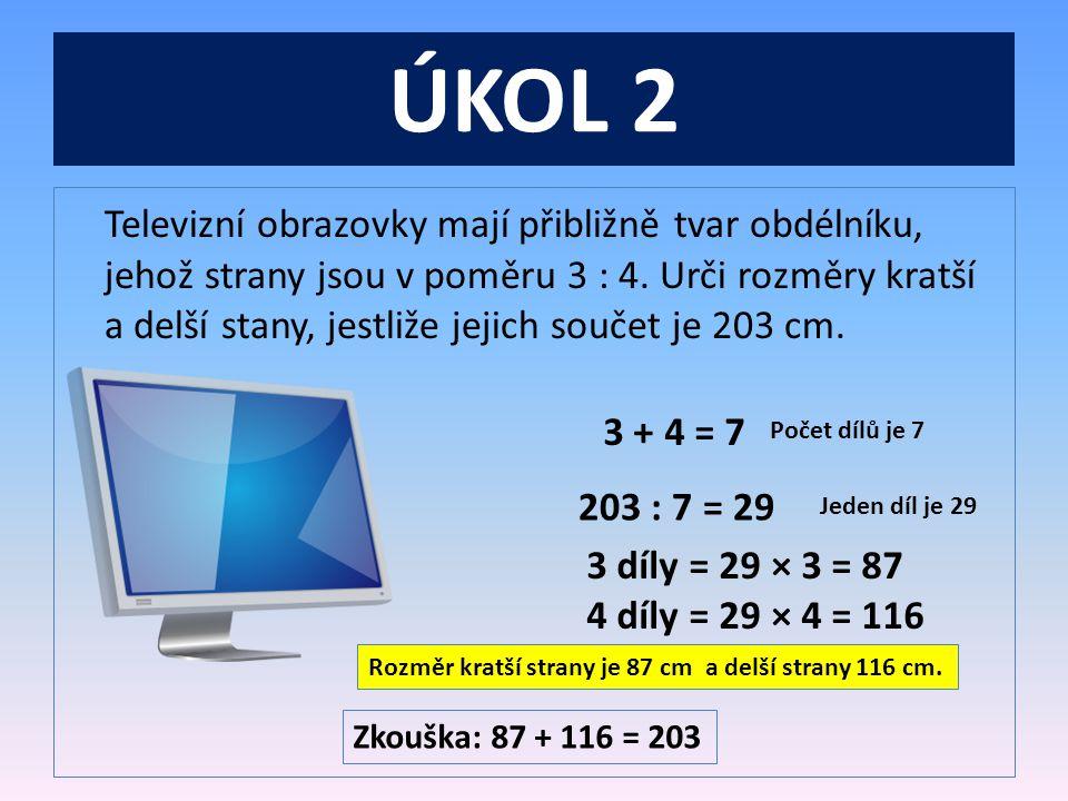 ÚKOL 2 Televizní obrazovky mají přibližně tvar obdélníku, jehož strany jsou v poměru 3 : 4.