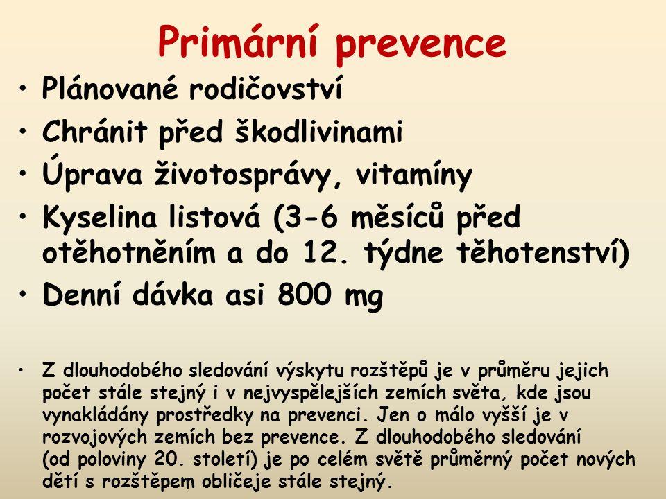 Primární prevence Plánované rodičovství Chránit před škodlivinami Úprava životosprávy, vitamíny Kyselina listová (3-6 měsíců před otěhotněním a do 12.