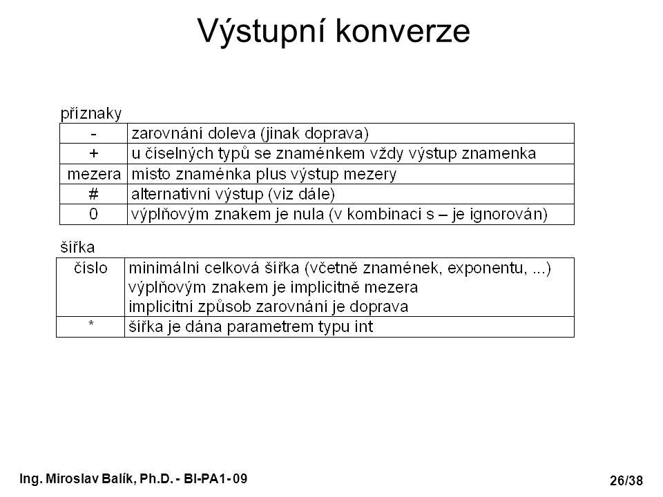 Ing. Miroslav Balík, Ph.D. - BI-PA1- 09 Výstupní konverze 26/38