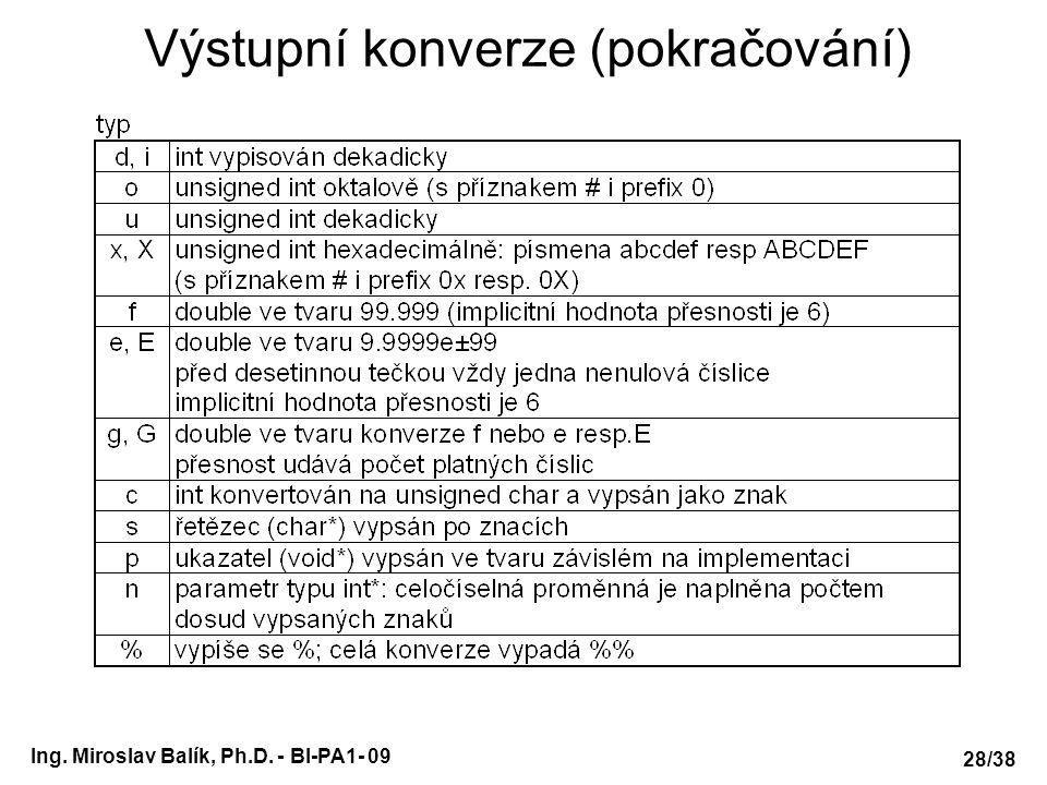 Ing. Miroslav Balík, Ph.D. - BI-PA1- 09 Výstupní konverze (pokračování) 28/38