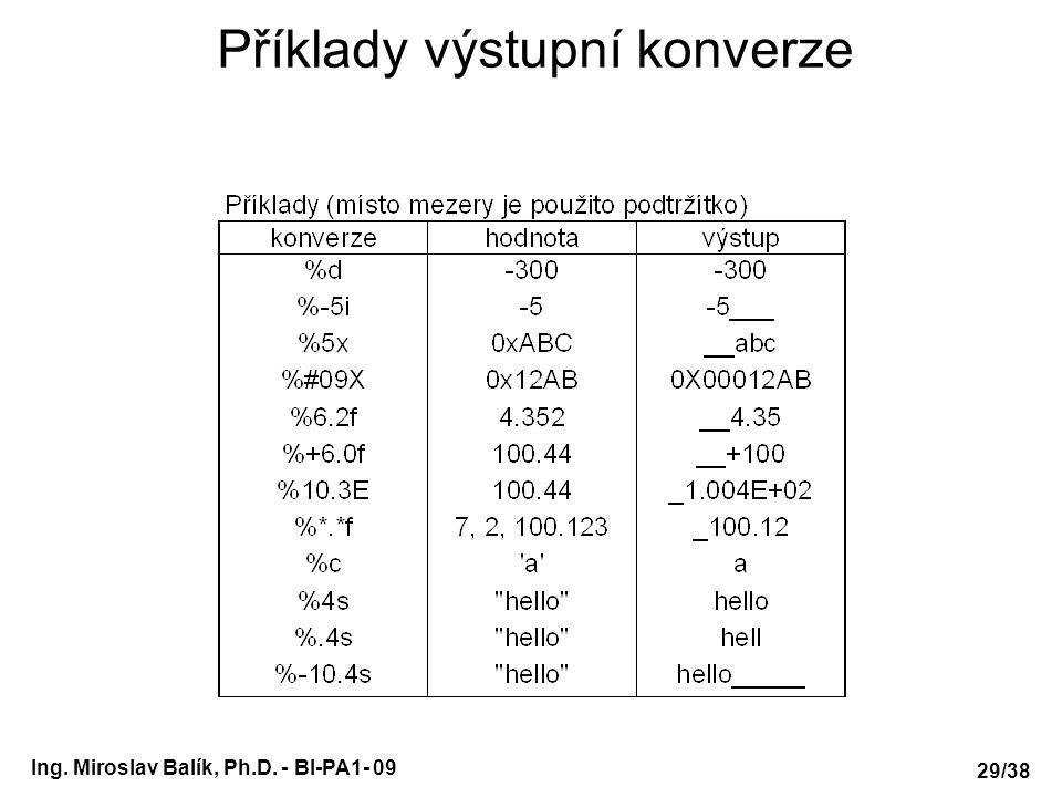 Ing. Miroslav Balík, Ph.D. - BI-PA1- 09 Příklady výstupní konverze 29/38