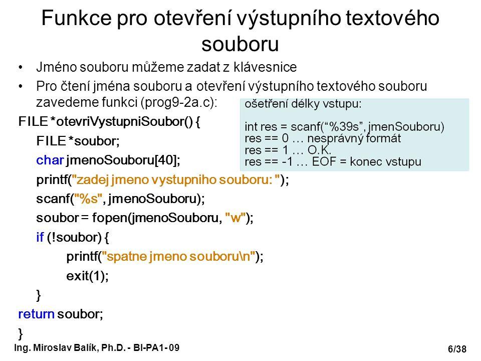 Možné chyby při otvírání souboru #include /* obsahuje definici globální proměnné errno, */ #include /* pro ukládání kódů chyby v případě neúspěchu */ /* některých standardních funkcí*/ #include /* obsahuje deklaraci funkce strerror(), vrací řetězec */ int main (void) { /* odpovídající kódu chyby v errno*/ char *jmSouboru = neco.txt ; FILE *soubor = fopen(jmSouboru, r ); if (soubor!=NULL) { fclose(soubor); printf( Soubor %s se podarilo otevrit.\n ,jmSouboru); } else { int chyba = errno; /*aby nám ji nepřepsala další chyba*/ printf( Soubor %s se nepodarilo otevrit.