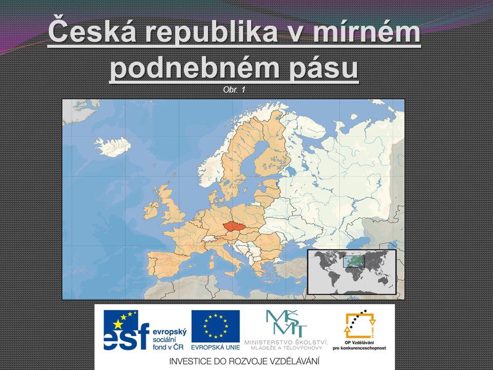 Česká republika v mírném podnebném pásu Česká republika v mírném podnebném pásu Obr. 1