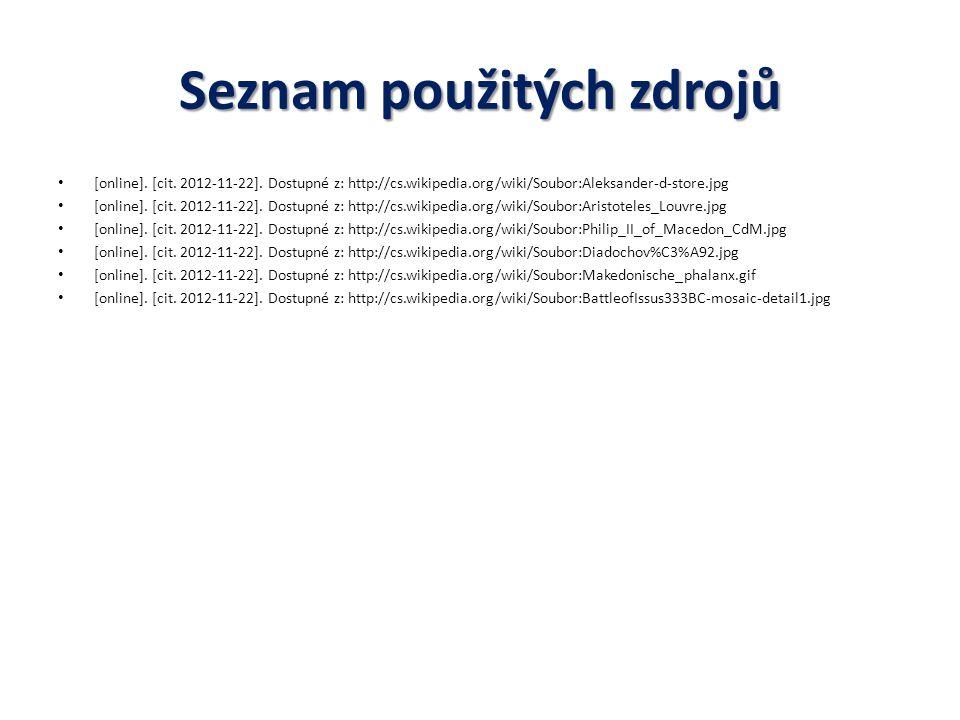 Seznam použitých zdrojů [online]. [cit. 2012-11-22]. Dostupné z: http://cs.wikipedia.org/wiki/Soubor:Aleksander-d-store.jpg [online]. [cit. 2012-11-22