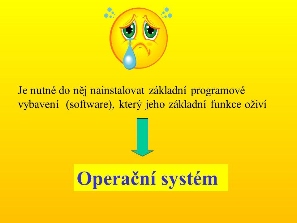 Teprve do operačního systému se následně instalují konkrétní programy ( textový editor, tabulkový procesor, grafické programy…) Operační systém Operační systém je nutný základní software v počítači, bez kterého by počítač nemohl pracovat