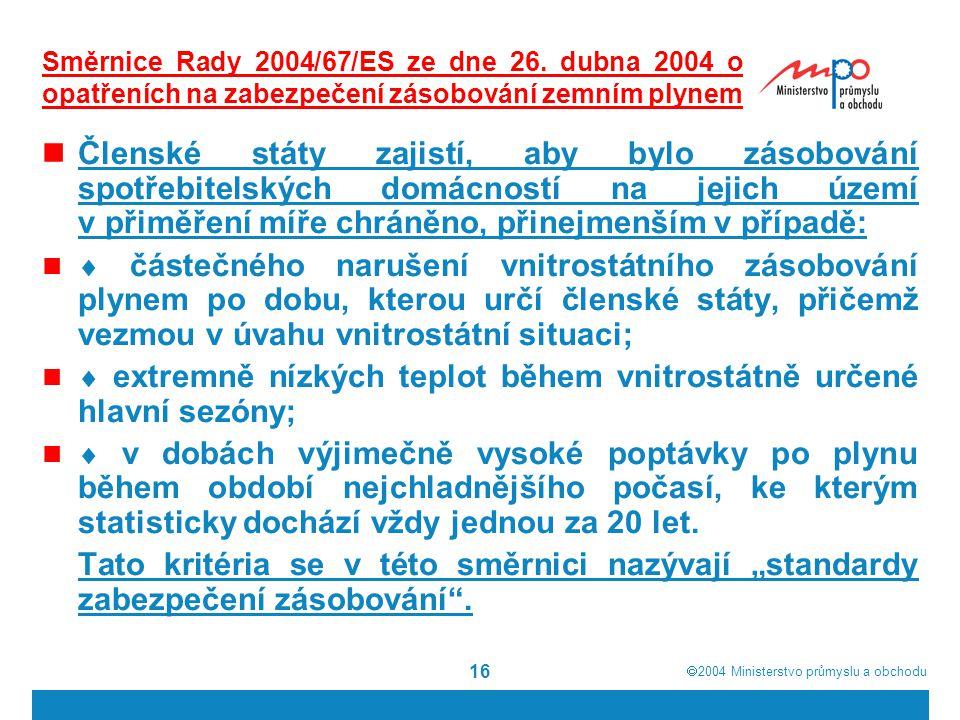  2004  Ministerstvo průmyslu a obchodu 16 Směrnice Rady 2004/67/ES ze dne 26.