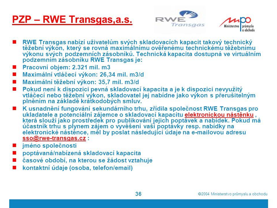  2004  Ministerstvo průmyslu a obchodu 36 PZP – RWE Transgas,a.s.