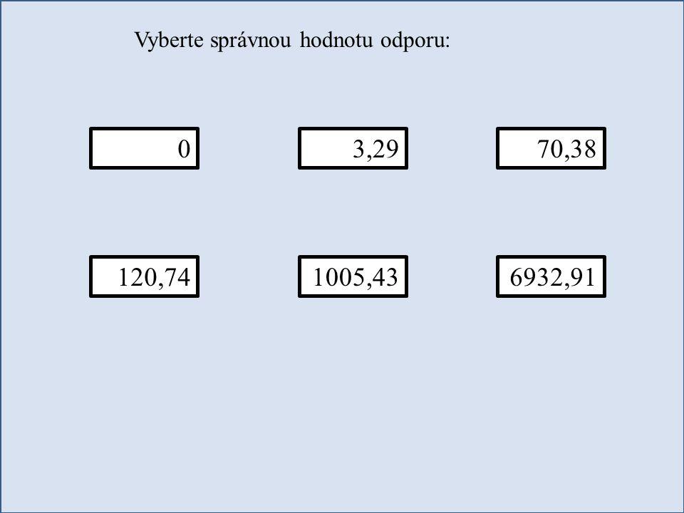 Vyberte správnou hodnotu odporu: 070,383,29 120,741005,436932,91