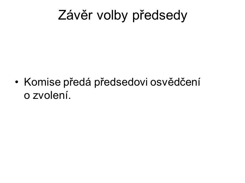 Závěr volby předsedy Komise předá předsedovi osvědčení o zvolení.