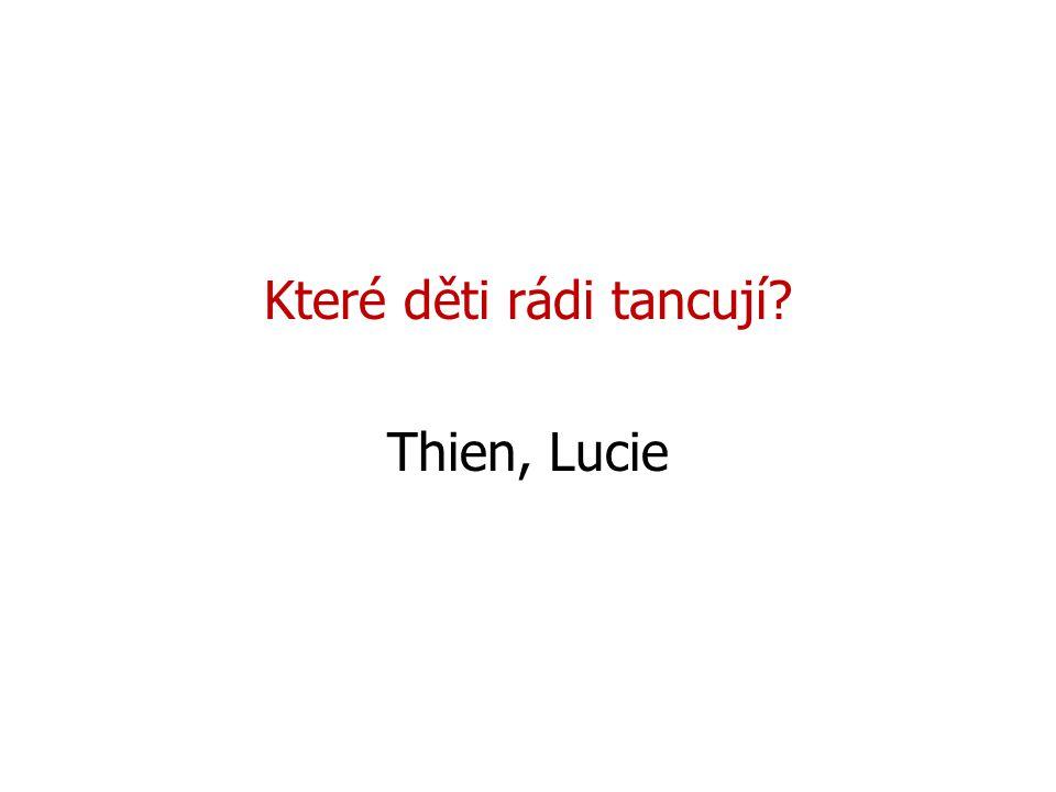 Které děti rádi tancují Thien, Lucie