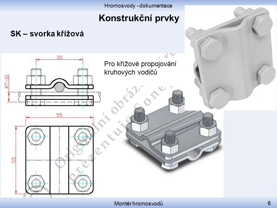 Hromosvody - dokumentace Montér hromosvodů 27 OŠ – orientační štítek Pro označení jednotlivých částí systému
