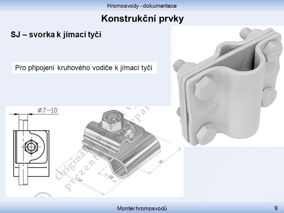 Hromosvody - dokumentace Montér hromosvodů 20 PJ – pomocný jímač Jímač z drátu, který přečnívá nad chráněný předmět