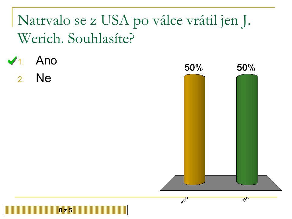 Za okupace Voskovec a Werich emigrovali do 0 z 5 1. Velké Británie 2. Francie 3. USA