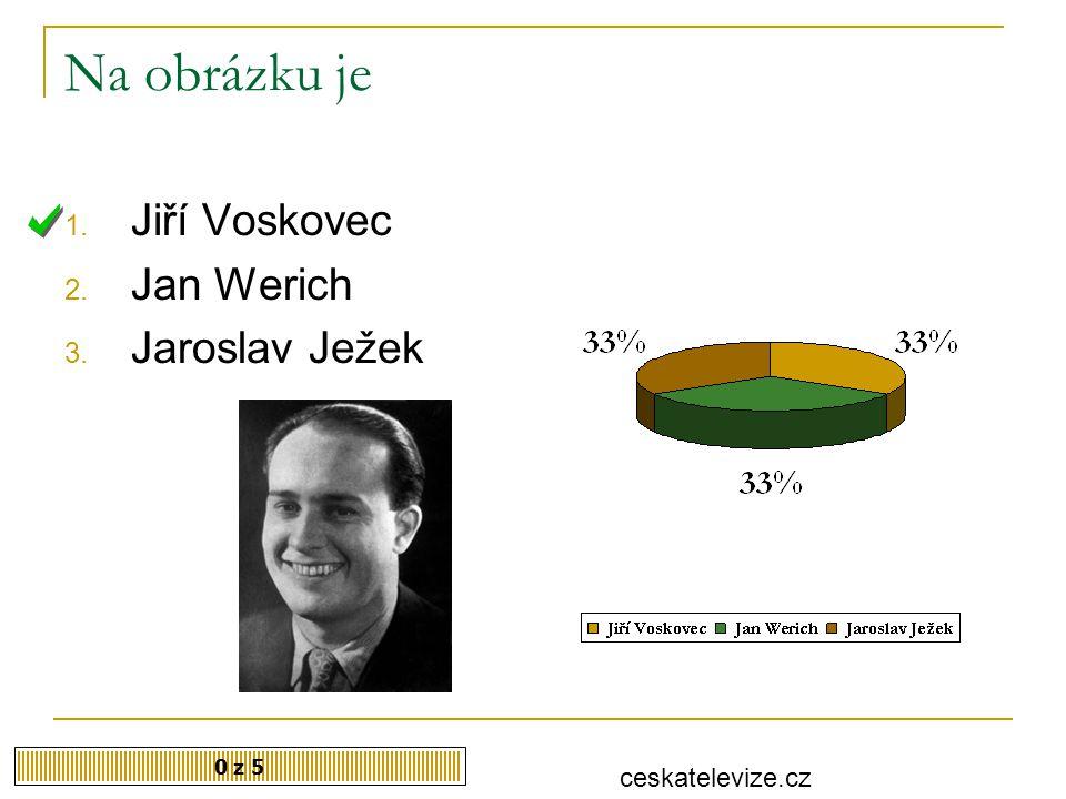 Po válce Jan Werich spolupracoval s 0 z 5 1.Miroslavem Horníčkem 2.