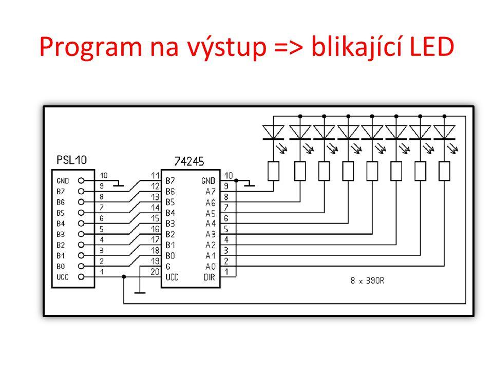 Program na výstup => blikající LED