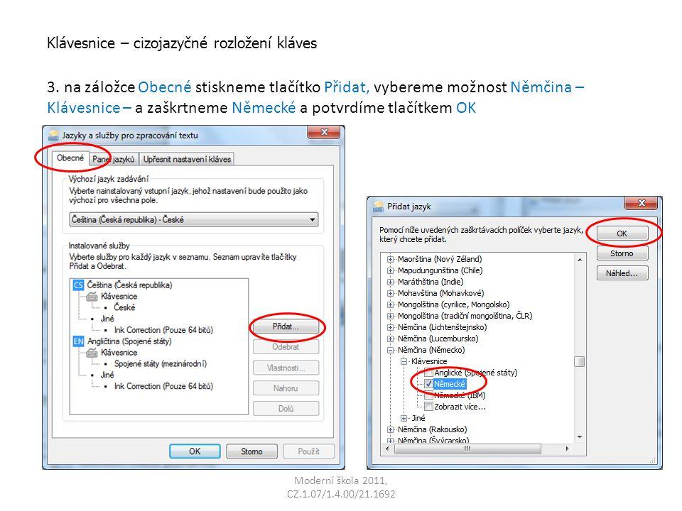 Moderní škola 2011, CZ.1.07/1.4.00/21.1692 Klávesnice – cizojazyčné rozložení kláves 3.