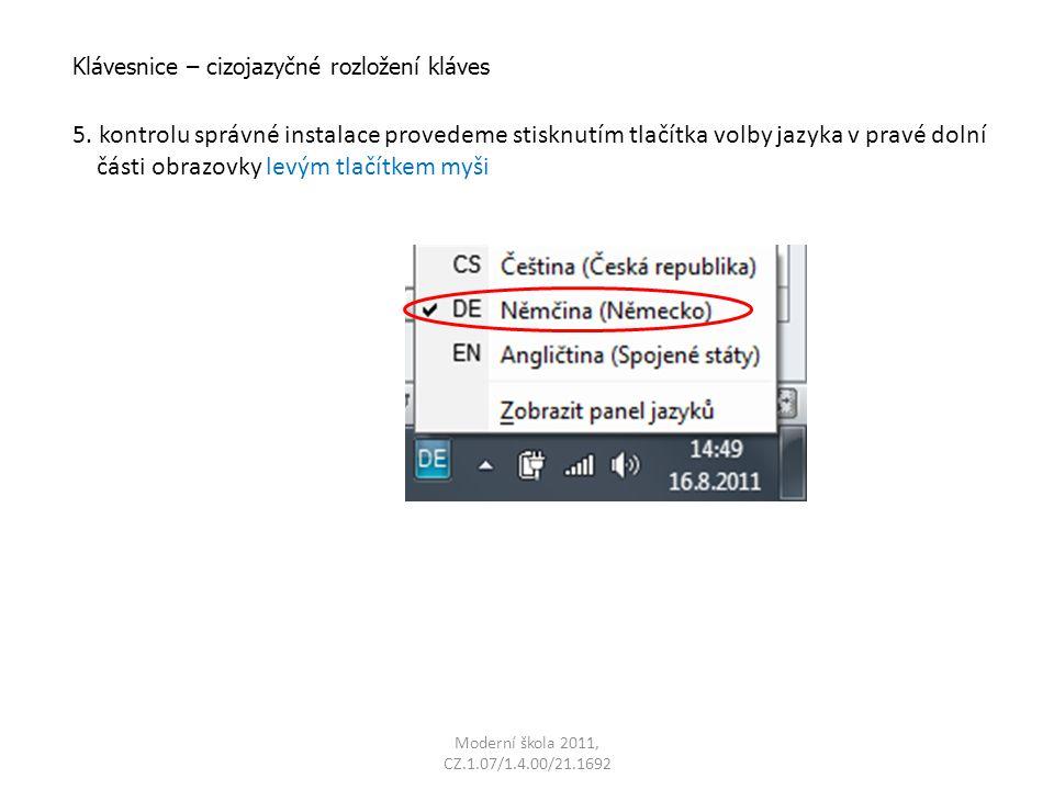 Moderní škola 2011, CZ.1.07/1.4.00/21.1692 Klávesnice – cizojazyčné rozložení kláves 5.