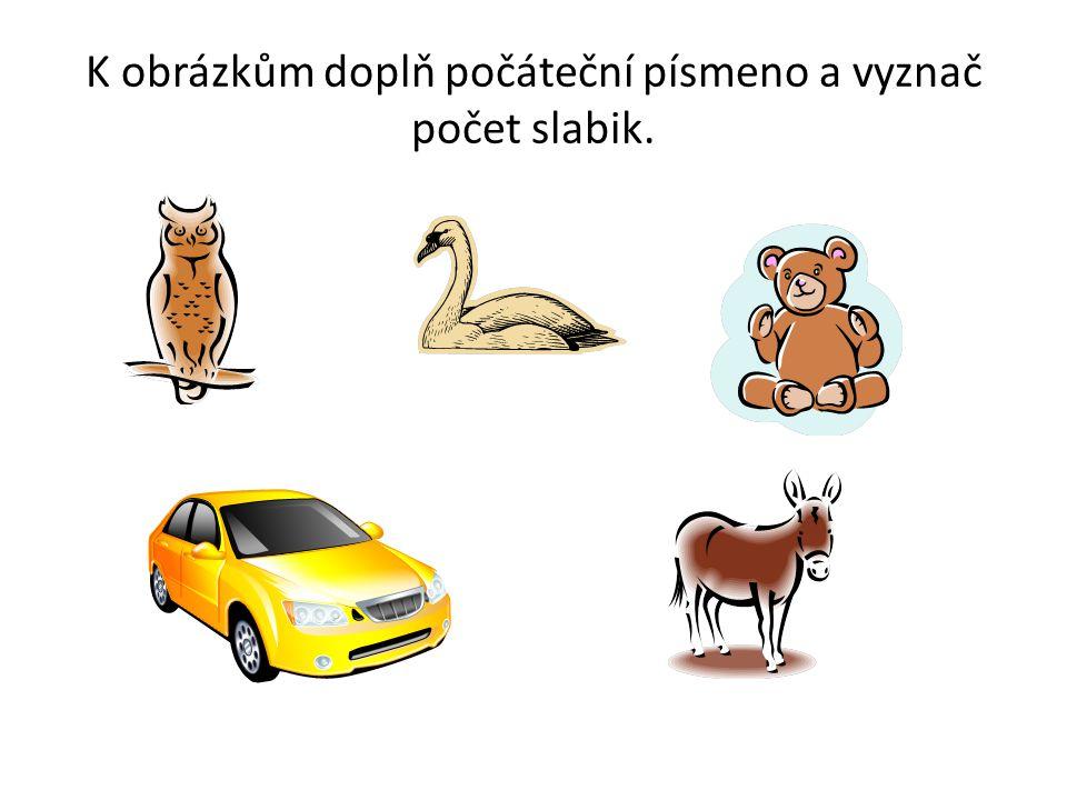 Řešení S- sova (2 slabiky) L- labuť (2 slabiky) M- medvěd (2 slabiky) nebo medvídek (3 slabiky) A- auto (2 slabiky) O- osel (2 slabiky)