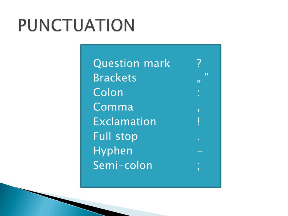 " Question mark.  Brackets""  Colon:  Comma,  Exclamation."