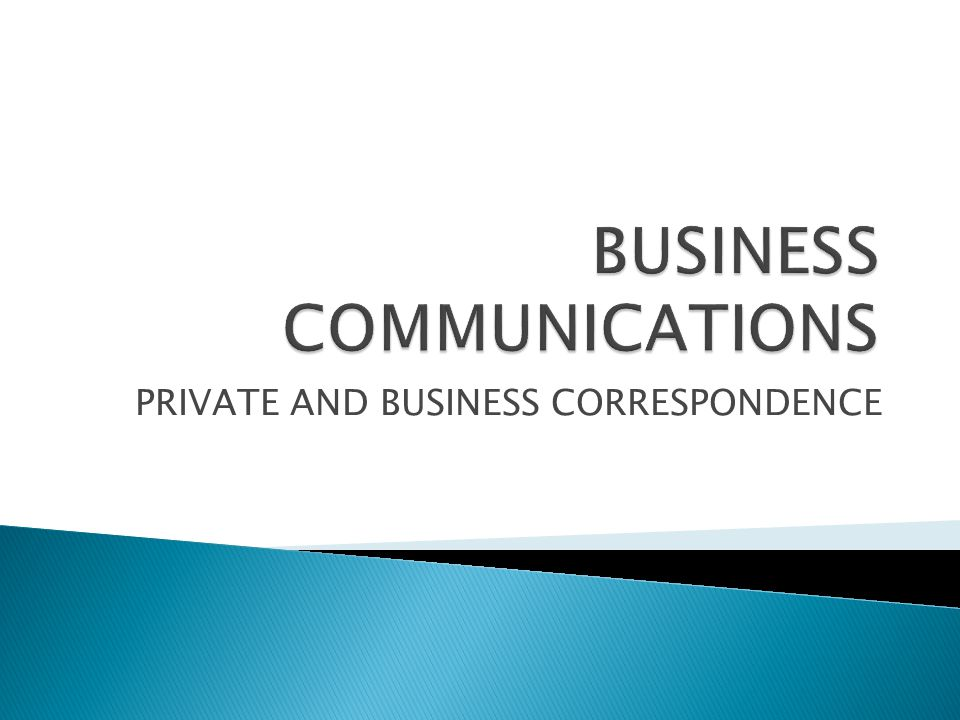 PRIVATE AND BUSINESS CORRESPONDENCE