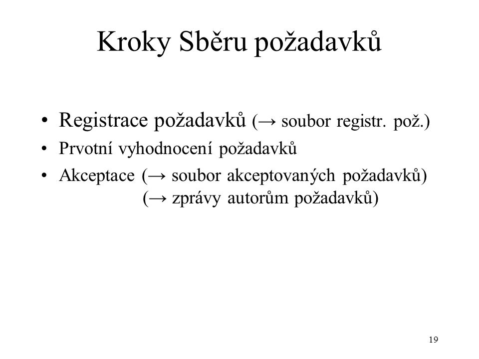 19 Kroky Sběru požadavků Registrace požadavků (→ soubor registr.